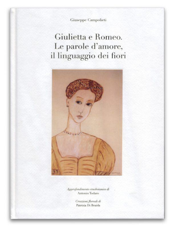 Giulietta e Romeo. Le parole d'amore, il linguaggio dei fiori