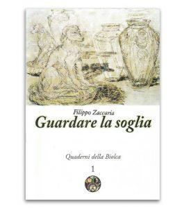 Guardare la soglia - Edizioni La Biolca
