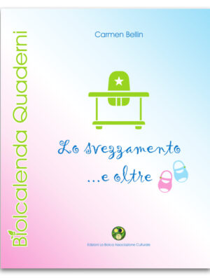 Lo Svezzamento e oltre. carmen Bellin Edizioni La Biolca 2018