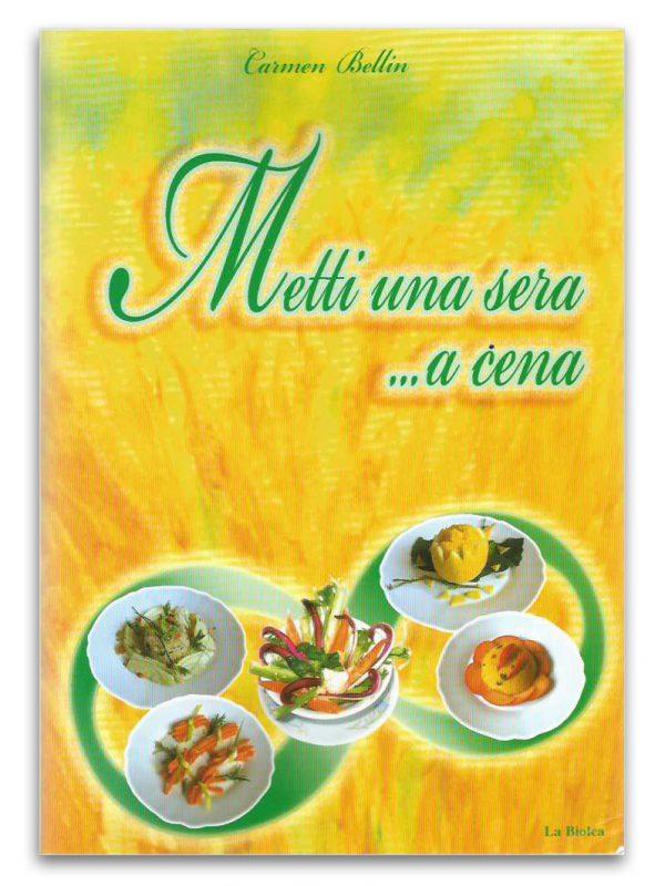 Metti una sera... a cena - Edizioni La Biolca