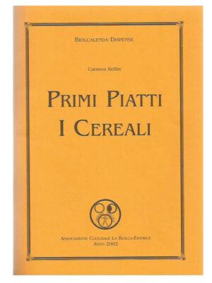 Primi piatti - I cereali Il modo di cottura e le ricette relative ai sette cereali