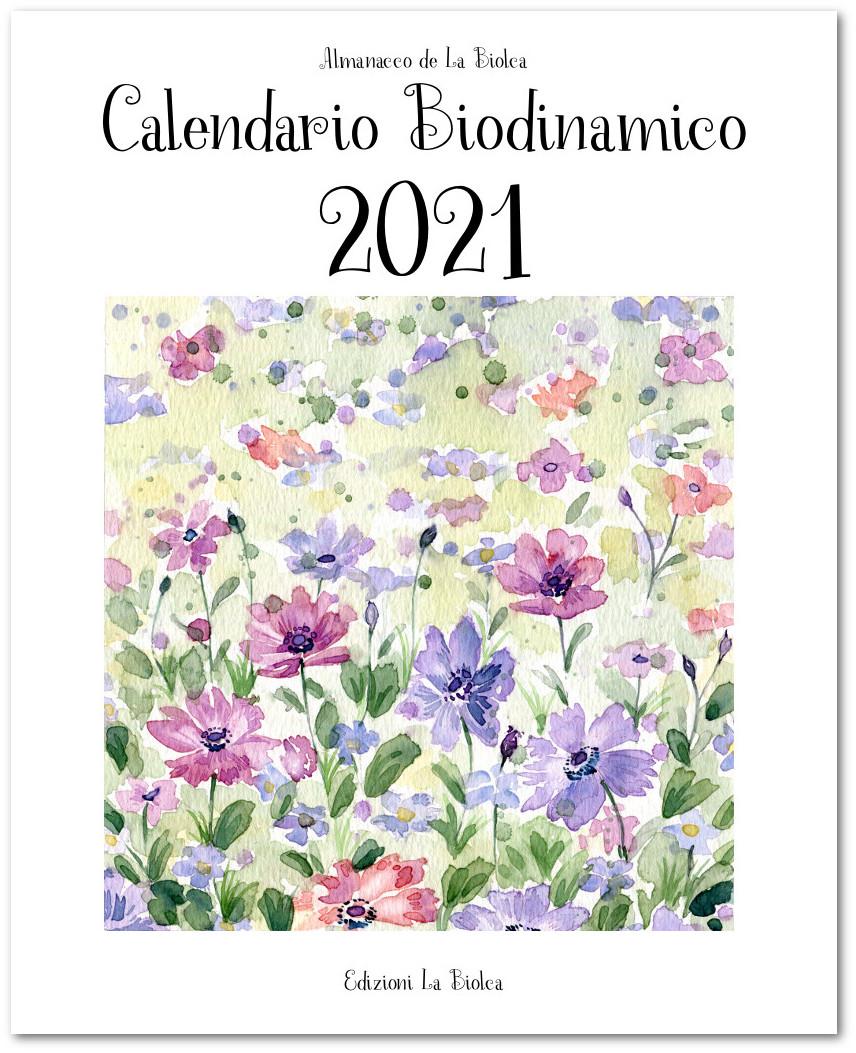 Calendario Biodinamico 2021 delle semine e delle lavorazioni - Almanacco La Biolca